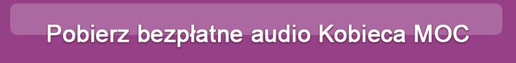 Pobierz bezplatne audio Kobieca MOC