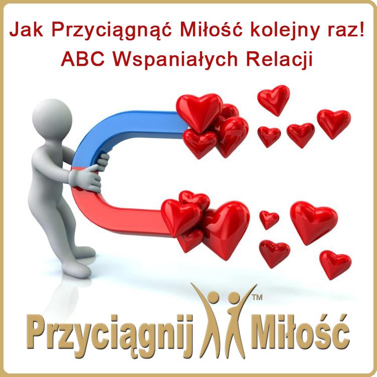 jak przyciagnac milosc kolejny raz abc wspanialych relacji Agnieszka Przybysz coaching